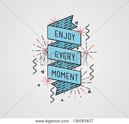 Enjoy Every Moment Inspirational Illustration, Motivational Quotes