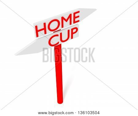 Home or Cup: guidepost 3d illustration on a white background