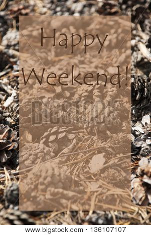Vertical Texture Of Fir Or Pine Cone. Autumn Season Greeting Card With Copy Space For Free Text. English Text Happy Weekend