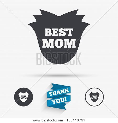 Best mom sign icon. Flower symbol. Flat icons. Buttons with icons. Thank you ribbon. Vector
