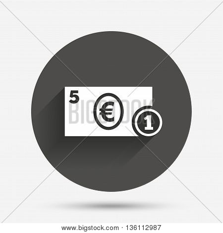 Cash sign icon. Euro Money symbol. EUR Coin and paper money. Circle flat button with shadow. Vector