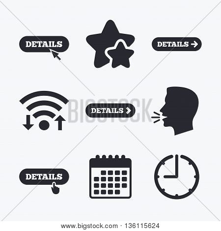 Details with arrow icon. More symbol with mouse and hand cursor pointer sign symbols. Wifi internet, favorite stars, calendar and clock. Talking head. Vector
