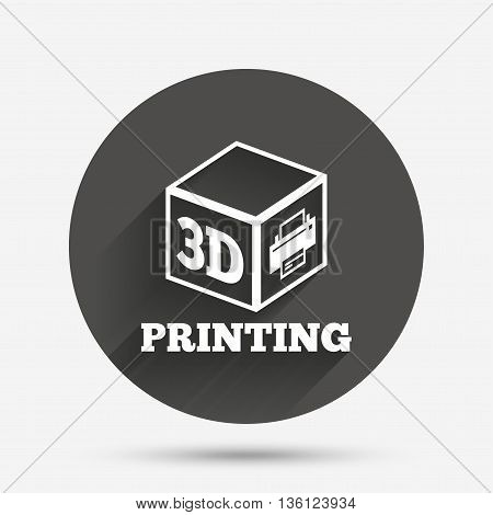 3D Print sign icon. 3d cube Printing symbol. Additive manufacturing. Circle flat button with shadow. Vector