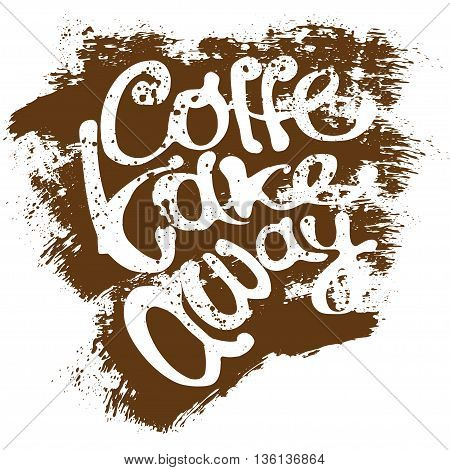 Coffee lettering, vector art sketched illustration with grunge texture
