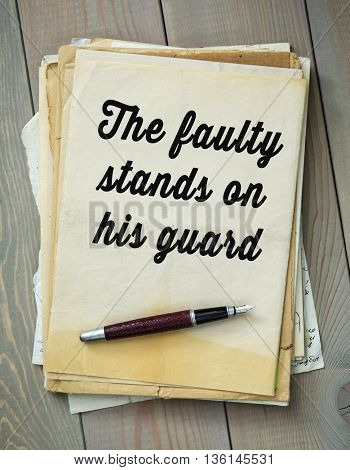 Traditional English proverb. The faulty stands on his guard