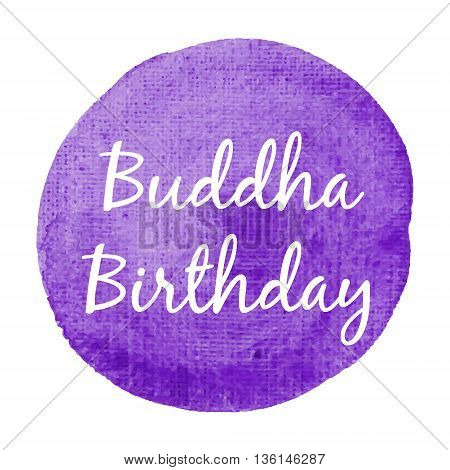 Buddha Birthday Holiday, Celebration, Card, Poster, Logo, Lettering, Words, Text Written On Violet P