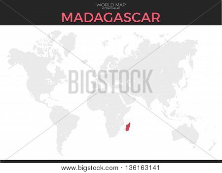 Republic of Madagascar location modern detailed vector map. All world countries without names. Vector template of beautiful flat grayscale map design with selected country and border location