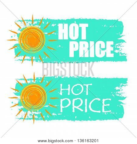 hot price banners - text in blue drawn labels with yellow sun symbol, business seasonal shopping concept, vector
