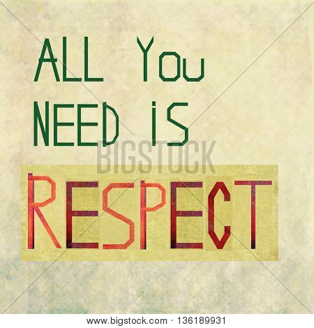 All you need is respect