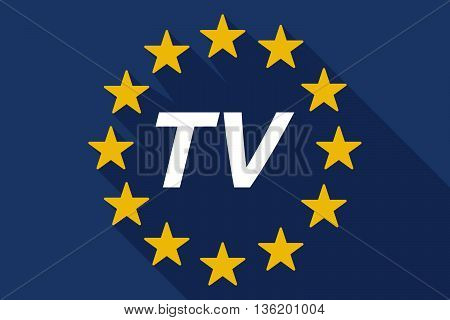 Long Shadow European Union Flag With    The Text Tv