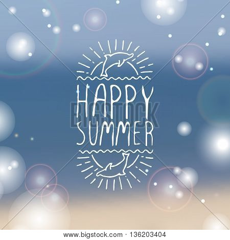 Hand-sketched summer element with dolphin and sun on blurred background. Text - Happy summer