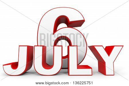 July 6. 3D Text On White Background.