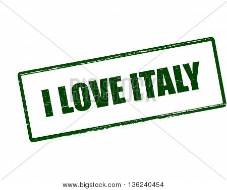 Rubber stamp with text i love Italy inside vector illustration