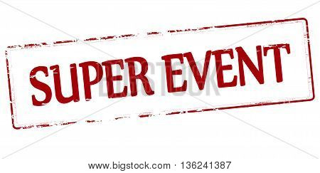Rubber stamp with text super event inside vector illustration
