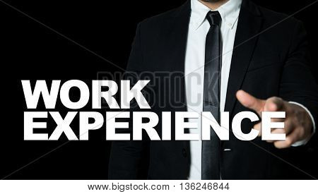 Business man pointing the text: Work Experience