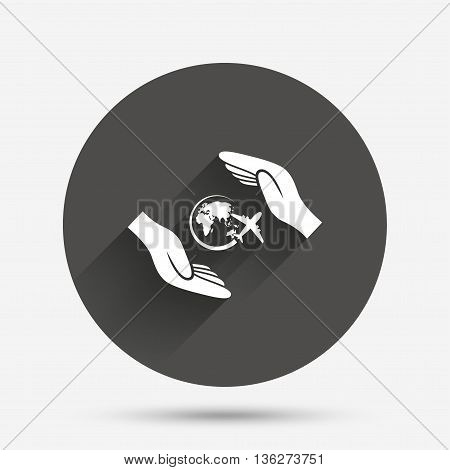 Flight trip insurance sign icon. Hands protect cover plane symbol. Travel insurance. Circle flat button with shadow. Vector