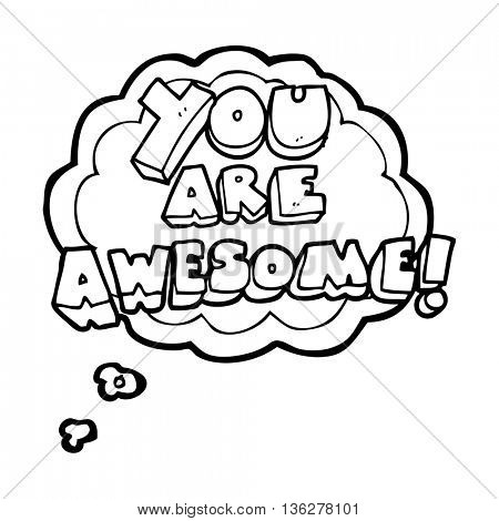 freehand drawn thought bubble cartoon you are awesome text