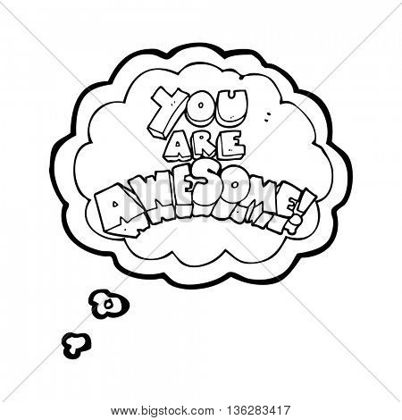 you are awesome freehand drawn thought bubble cartoon sign