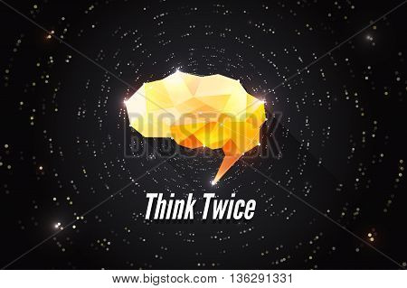 Think twice. Creative concept of human brain power. Motivation brainstorm illustration. Abstract polygonal vector wallpaper.