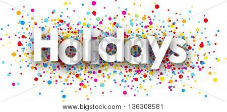 Holidays paper card with color drops. Vector illustration.