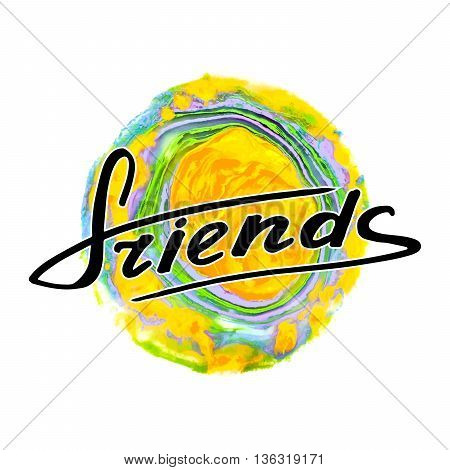 Friends: Handwritten Vector text on the colorful background. Handwritten calligraphy text: Friends. Design phrase. Decoration lettering.  Hand-drawn letters. Vector illustration.