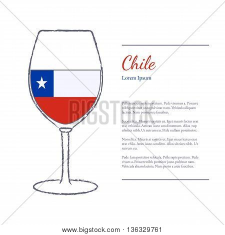 Rough brush stroked wine glass with National flag of Chile top wine making country. Graphic design elements isolated on white background. Template with place for your text. Vector illustration.
