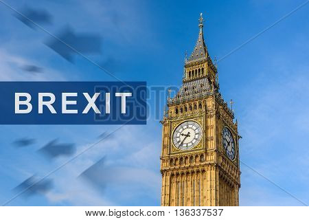 brexit or british exit with Big Ben Clock Tower London England UK