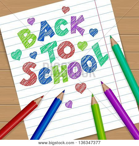 Back to school vector illustration. Notebook page with text message and colored pencils.