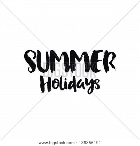 Hand drawn lettering, summer theme. Vector illustration, paint with brush. Isolated phrase on white background.
