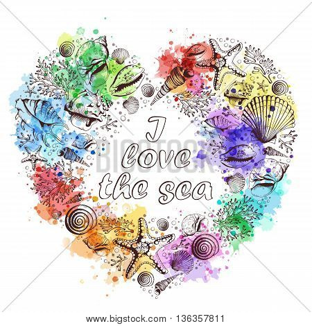 Vector card with heart made of shells corals and starfishes. I love the sea. Shape of heart. Imitation of watercolor spots. Illustration in sketch style.
