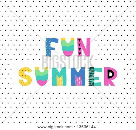 Hand drawn phrase in summer style, vector illustration. Funny card with original typography. Design for prints, shirts and posters.