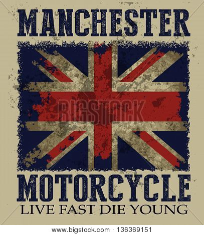 Vintage vector illustration on the theme of the British motorcycle in Manchester. British flag. Grunge background. Road Trip. Biker typography t-shirt graphics poster banner flyer and postcard