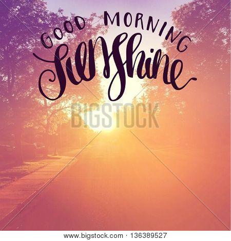 Inspirational Typographic Quote - Good morning Sunshine