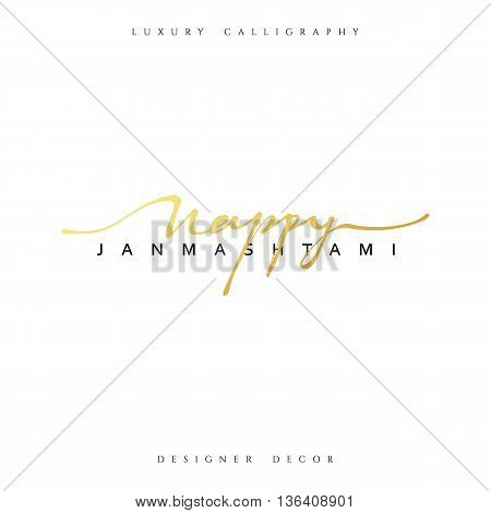 Calligraphy for greeting card inscription Happy Janmashtami. Krishna Janmashtami handmade