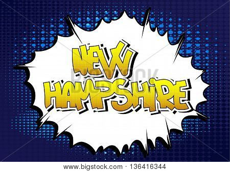 New Hampshire - Comic book style word on comic book abstract background.