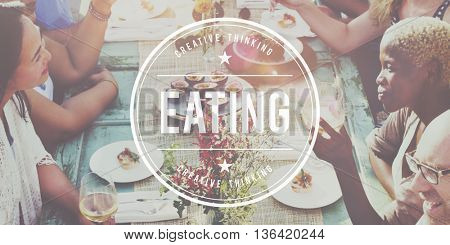 Eat Eating Dining Diet Food Health Living Nutrition Concept
