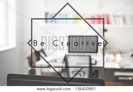 Be Creative Perspective Inspiration Talent Skill Concept