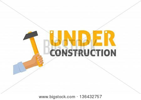 Under construction sign vector illustration, maintenance website page emblem with text, casual man hand holding hammer symbol, flat logo, poster, billboard design isolated on white background