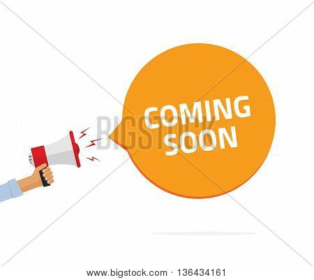 Coming soon sing vector illustration, casual man hand holding bullhorn, babble speech text symbol, shouting loud sound concept of web site page, flat cartoon modern design isolated on white background