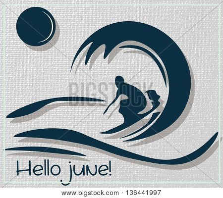 Hello June Summer Surfer Vector card. Creative poster with Surfer silhouette on grunge background. For print or design greeting card or invitation