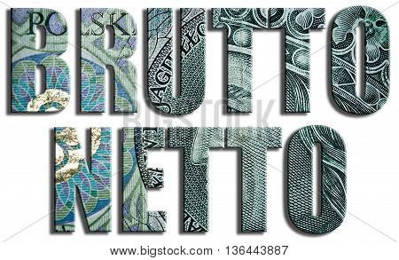 Brutto Netto, Gross Net Value. 3D Illustration