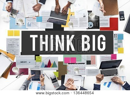 Think Big Attitude Inspiration Concept