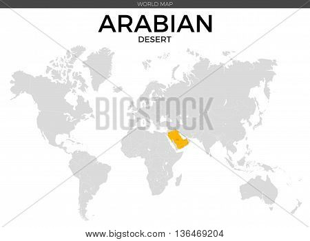 Arabian Desert location modern detailed vector map. All world countries without names. Vector template of beautiful flat grayscale map design with desert border location and counties names