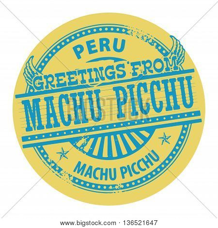 Grunge color stamp with text Greetings from Machu Picchu, Peru, vector illustration