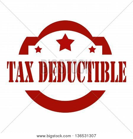 Stamp with text Tax Deductible, vector illustration