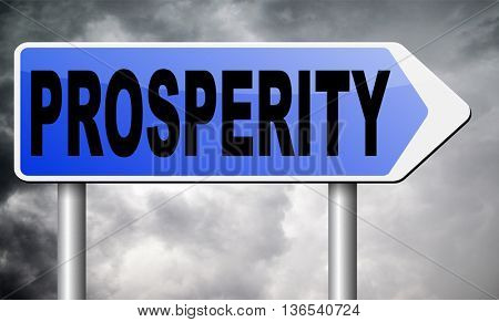 prosperity succeed in life and business be happy and successful good fortune happiness financial success sign