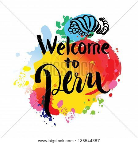Welcome to Peru hand lettering and colorful watercolor elements background. Vector illustration hand drawn isolated