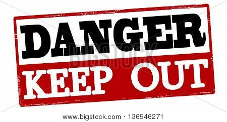 Rubber stamp with text danger keep out inside vector illustration