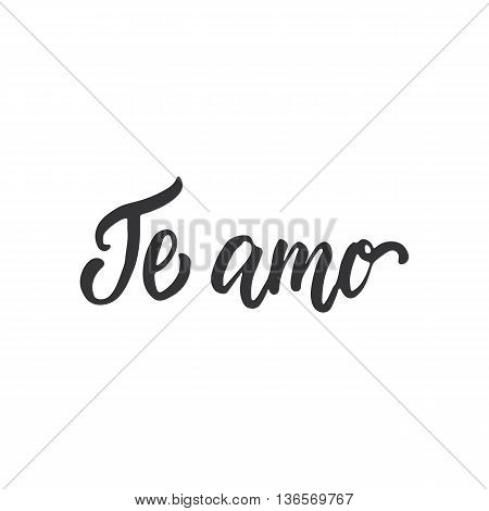 Te Amo - I Love You, Lettering Calligraphy Phrase In Spanish, Handwritten Text Isolated On The White