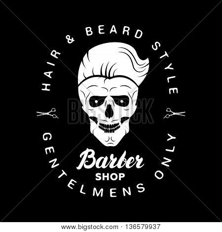 Black barbershop logo, label, badge with lettering and skull emblem. Isolated on black background. Vector illustration.